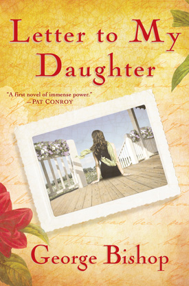 LETTER TO MY DAUGHTER | GEORGE BISHOP
